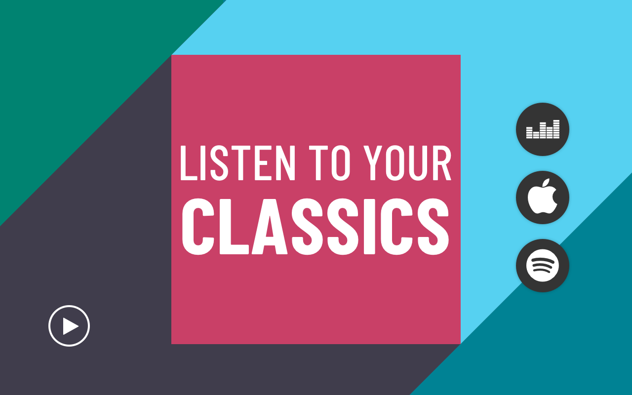 Listen to your classics