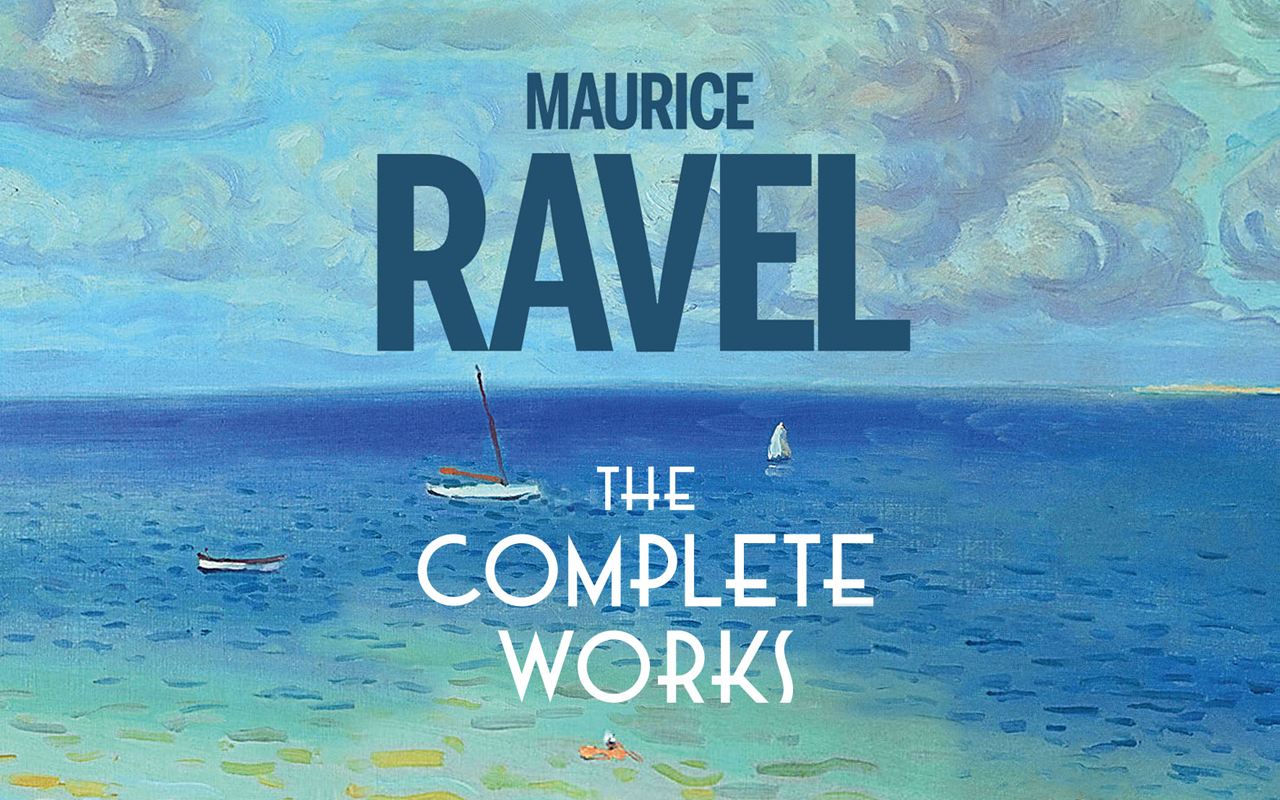 Maurice Ravel: The Complete Works