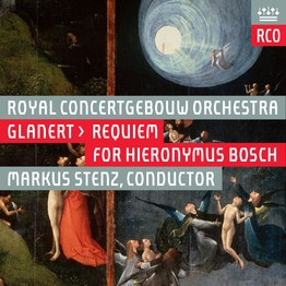 Royal Concertgebouw Orchestra	Glanert: Requiem for Hieronymus Bosch