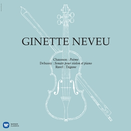 Ginette Neveu Chausson, Debussy, Ravel