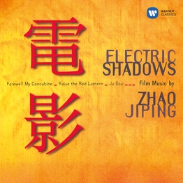 Electric Shadows: Film Music by Zhao Jiping