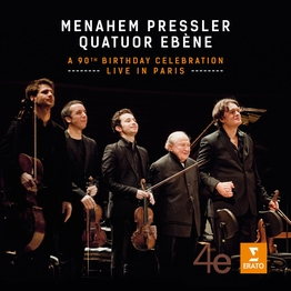 A 90th Birthday Celebration – Live in Paris Menahem Pressler Quatuor Ebène