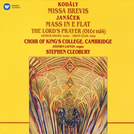 Kodály: Missa brevis - Janáček: Mass in E-Flat & The Lord's Prayer