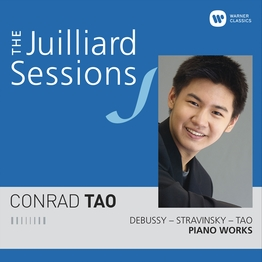 The Juilliard Sessions. Piano Works of Debussy, Stravinsky & Tao