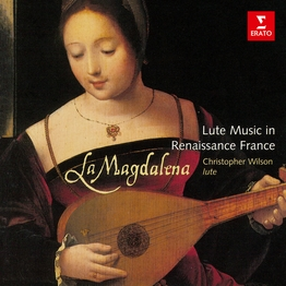 La Magdalena: Lute Music in Renaissance France