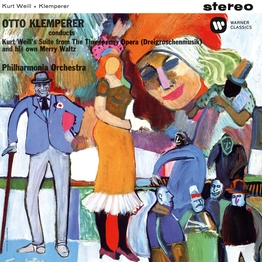 Weill: Suite form The Threepenny Orchestra - Klemperer: Merry Waltz