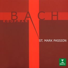 Bach: St Mark Passion (Reconstruction by Ton Koopman)