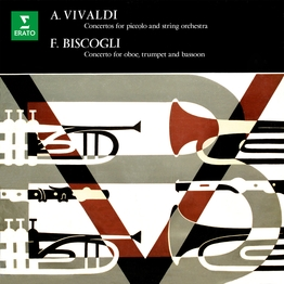 Vivaldi: Concertos for Piccolo & Biscogli: Concerto for Oboe, Trumpet and Bassoon