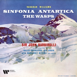 "Vaughan Williams: Symphony No. 7 ""Sinfonia antartica"" & Overture from The Wasps"