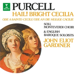"Purcell: Hail! Bright Cecilia, Z. 328 ""Ode to St Cecilia"""