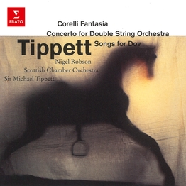Tippett Conducts Tippett: Corelli Fantasia, Concerto for Double String Orchestra & Songs for Dov
