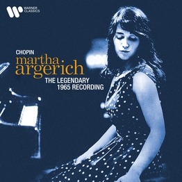 Chopin: The Legendary 1965 Recording Martha Argerich