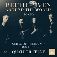Beethoven Around the World - Tokyo - String Quartets 9 & 13 Grosse Fuge