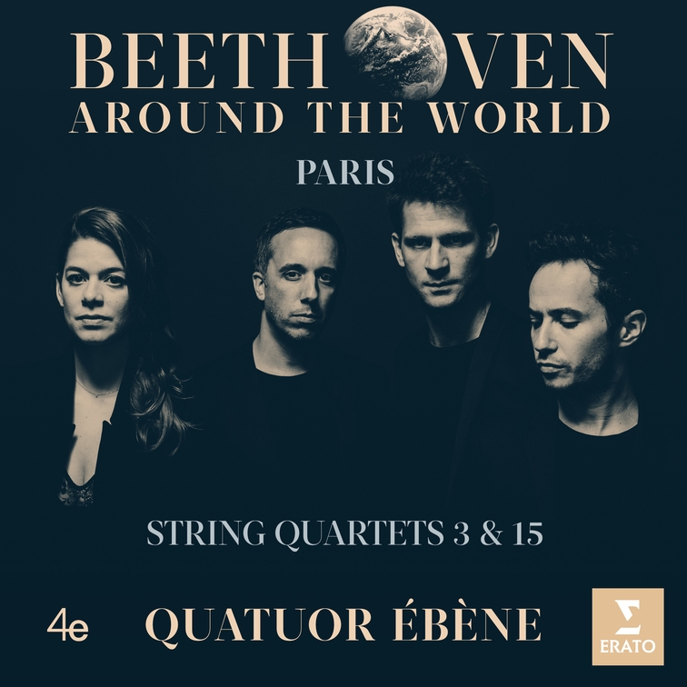 Beethoven Around the World - Paris - String Quartets 3 & 15