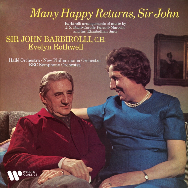 Many Happy Returns, Sir John — Barbirolli Arrangements of Music by Bach, Corelli, Purcell