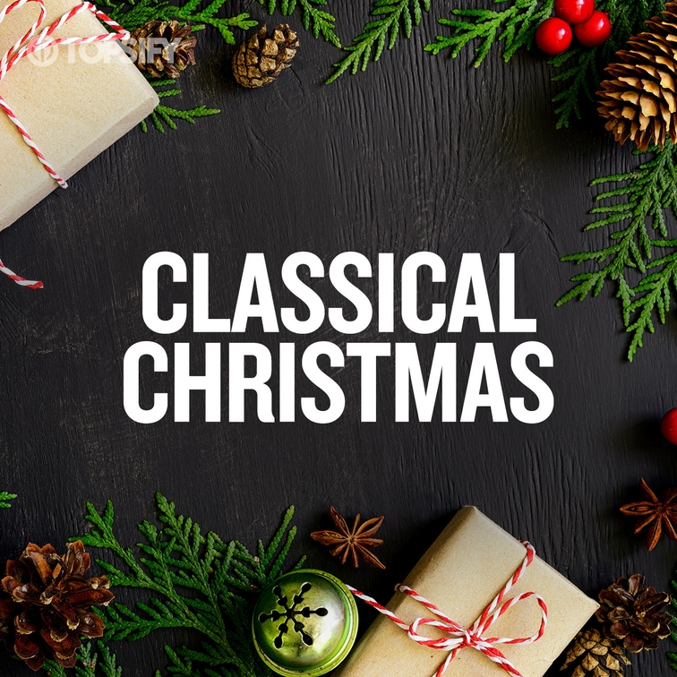 Classical Christmas Topsify Playlist