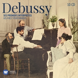 Debussy: His First Performers