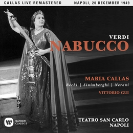 Verdi: Nabucco (1949 - Naples) - Callas Live Remastered