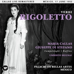 Verdi: Rigoletto (1952 - Mexico City) - Callas Live Remastered
