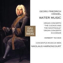 Händel: Water Music, Organ Concertos