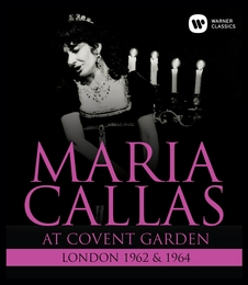 Maria Callas - At Covent Garden 1962 & 1964