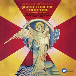 Messiaen: Quartet for the End of Time; Chronochromie