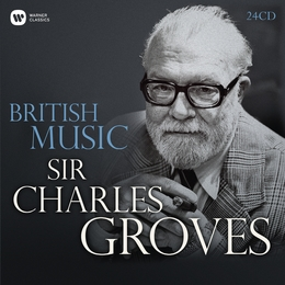 Sir Charles Groves: British Music