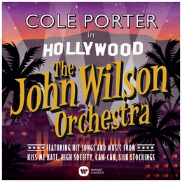John Wilson Orchestra Cole Porter in Hollywood
