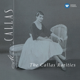 The Callas Rarities - Callas Remastered