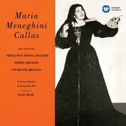 Callas sings Arias from Tristano e Isotta, Norma & I puritani - Callas Remastered