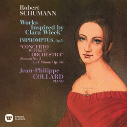 Schumann: Works Inspired by Clara Wieck. Impromptus, Op. 5 & Piano Sonata No. 3, Op. 14