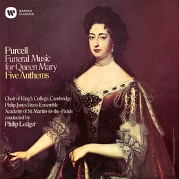 Purcell: Funeral Music for Queen Mary & Anthems
