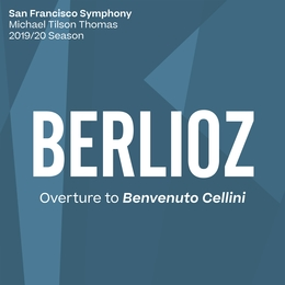 Berlioz: Overture to Benevenuto Cellini