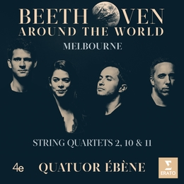 Beethoven Around the World - Melbourne - String Quartets 2, 10 & 11