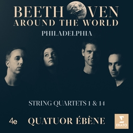 Beethoven Around the World - Philadelphia - String Quartets 1 & 14