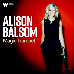 Magic Trumpet Alison Balsom