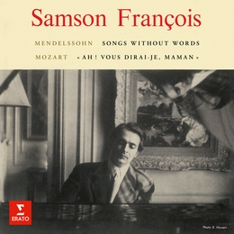 "Mendelssohn: Songs Without Words & Rondo capriccioso - Mozart: Variations on ""Ah ! vous dirai-je, maman"""