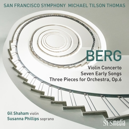BERG: Violin Concerto, Seven Early Songs & Three Pieces for Orchestra
