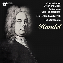 Handel: Concertos for Oboe & Organ, Suites from Serse & Rodrigo