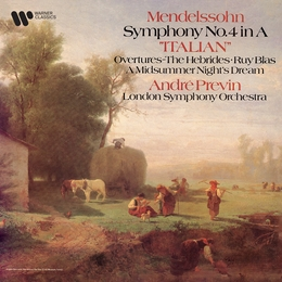 "Mendelssohn: Symphony No. 4 ""Italian"", The Hebrides, Ruy Blas & Overture from A Midsummer Night's Dream"