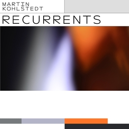 RECURRENTS Martin Kohlstedt