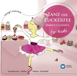 Dance of the Sugar Plum Fairy: Dance Classics for Kids