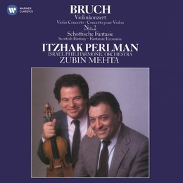 Bruch: Violin Concerto No. 2 & Scottish Fantasy