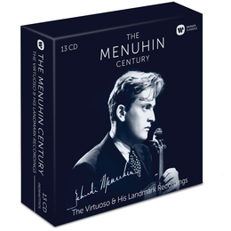 The Menuhin Century: The Virtuoso and His Landmark Recordings