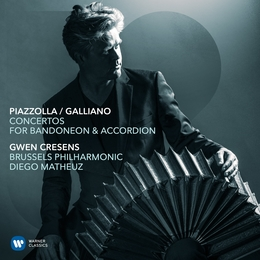 Piazzolla / Galliano: Concertos for Badoneon & Accordion