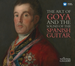 The Art of Goya and the Sound of the Spanish Guitar (National Gallery Collection)